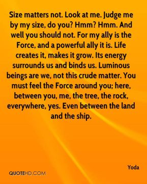 yoda-quote-size-matters-not-look-at-me-judge-me-by-my-size-do-you-hmm